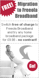 Migrate to Freeola Broadband - absolutely Free of Charge!